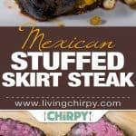 Mexican Stuffed Skirt Steak