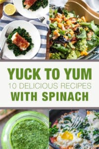 Yuck to Yum – 10 Delicious Recipes with Spinach