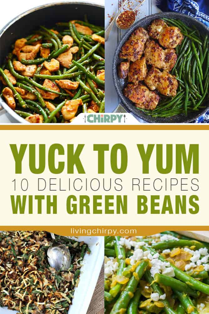 Yuck to Yum 10 Delicous Recipes with green beans